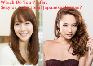 Which Do You Prefer: Sexy or Traditional Japanese Woman?