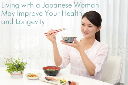Living with a Japanese Woman May Improve Your Health and Longevity