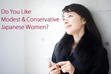 Do you like Modest & Conservative Japanese women