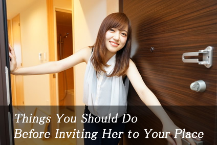 Things You Should Do Before Inviting Her to Your Place