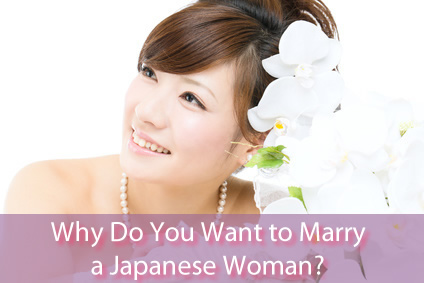 Marry a Japanese Woman