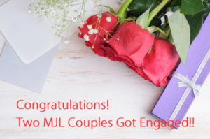 Congratulations! Two MJL Couples Got Engaged