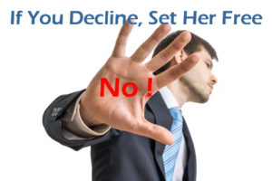 If You Decline, Set Her Free