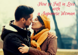 How to fall in love with a Japanese woman
