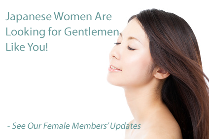 Japanese Women Are Looking for Gentlemen Like You!