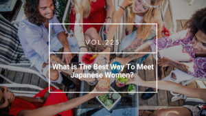 What is The Best Way To Meet Japanese Women?