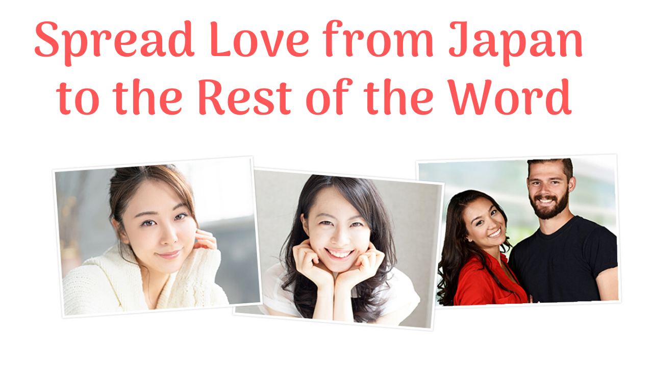 Spread Love from Japan to the Rest of the Word