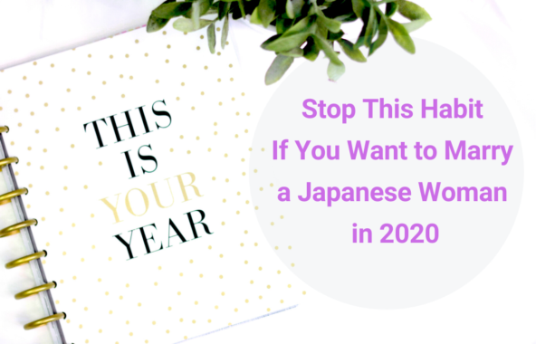 Stop This Habit If You Want to Marry a Japanese Woman in 2020