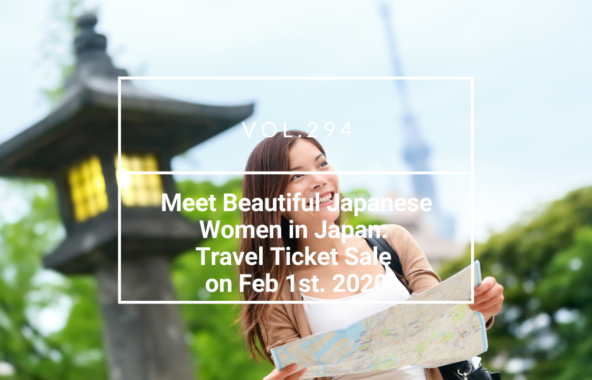 Meet Beautiful Japanese Women in Japan: Travel Ticket Sale on Feb 1st. 2020