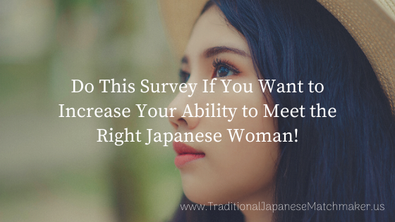 Increase Your Ability to Meet the Right Japanese Woman!