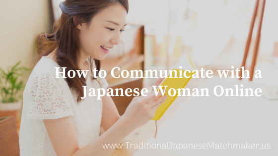 How to Communicate with a Japanese Woman Online