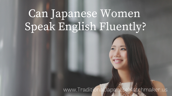 Can Japanese Women Speak English very well?
