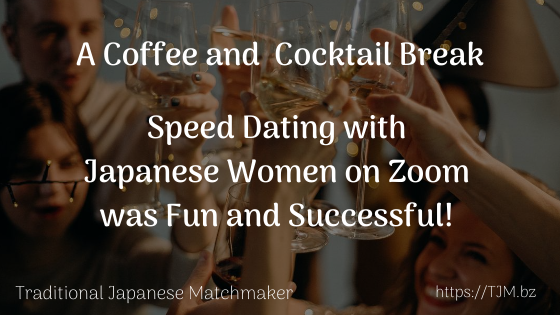 SpeedDating with Japanese Women on Zoom was Fun and Successful!