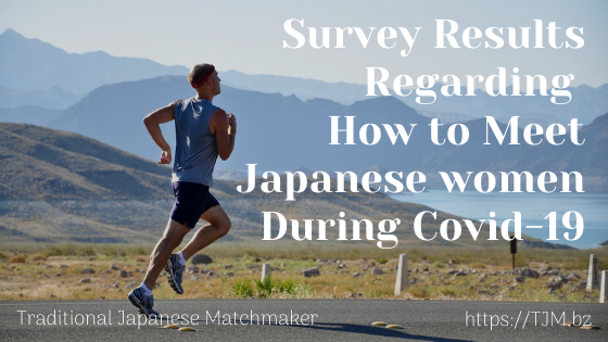 Survey Results Regarding How to Meet Japanese Women During Covid-19