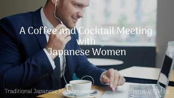 A Coffee and Cocktail Meeting with Japanese Women