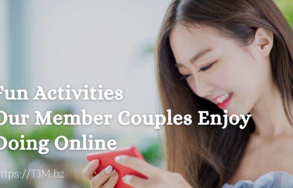 Fun Activities Our Member Couples Enjoy Doing Online